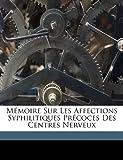 M Moire Sur Les Affections Syphilitiques PR Coces Des Centres Nerveux