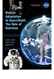 Human Adaptation to Spaceflight: The Role of Nutrition reflects a (brief) review of the history of and current state of knowledge about the role of nutrition in human space flight. We have attempted to morganize this from a more physiological point o...
