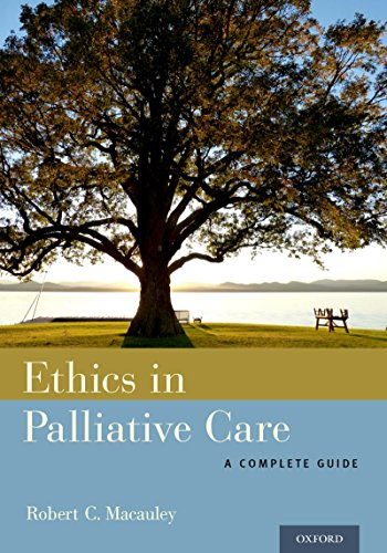 Ethics in Palliative Care: A Complete Guide (English Edition)