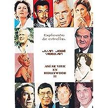 Así se vive en Hollywood II: Explosión de estrellas