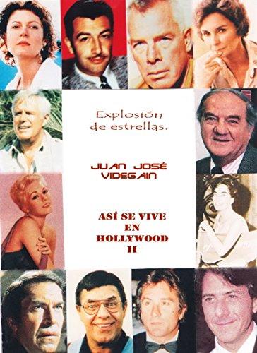 Así se vive en Hollywood II: Explosión de estrellas por Juan José Videgain