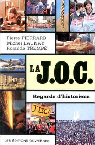 La JOC : Regards d'historiens