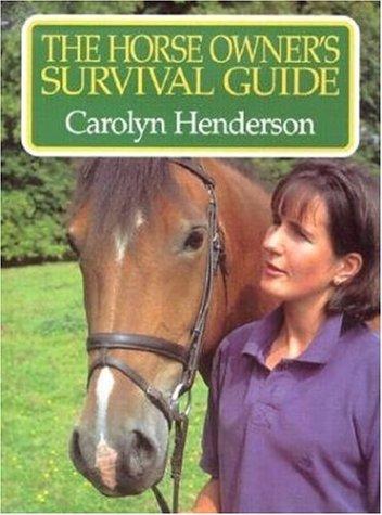 Horse Owner's Survival Guide por Carolyn Henderson