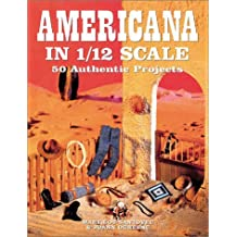 Americana in 1/12 Scale: 50 Authentic Projects