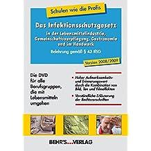 Das Infektionsschutzgesetz in der Lebensmittelindustrie, Gemeinschaftsverpflegung, Gastronomie und im Handwerk: Belehrung gemäß § 43 Infektionsschutzgesetz
