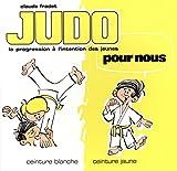 judo pour nous ceinture blanche ceinture jaune