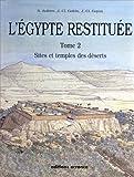 Egypte restituée, tome 2. Sites et temples des déserts