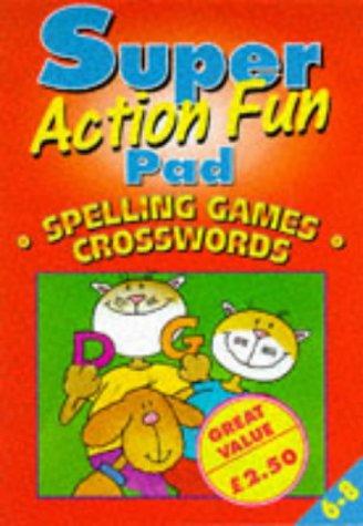 Spelling Games: Crosswords (Super Action Fun Pads) (Publishing Autumn)