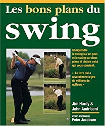 Les bons plans du Swing : Comprendre le Swing sur un plan et le Swing sur deux plans et choisir celui qui vous convient