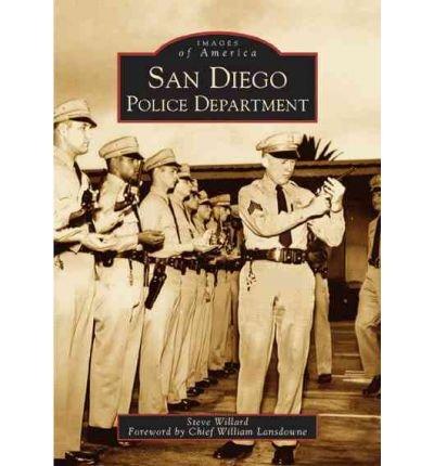 [San Diego Police Department[ SAN DIEGO POLICE DEPARTMENT ] By Willard, Steve ( Author )Jul-20-2005 Paperback