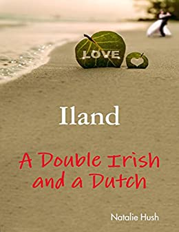 Iland - A Double Irish and a Dutch by [Hush, Natalie]