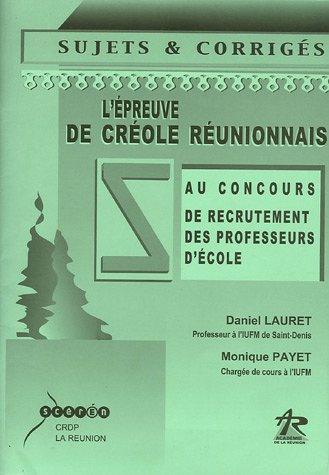 L'épreuve de Créole Réunionnais au concours de recrutement des professeurs d'école : Sujets & Corrigés