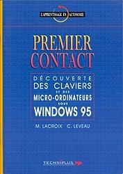Premier contact. Découverte des claviers et des micro-ordinateurs sous Windows 95