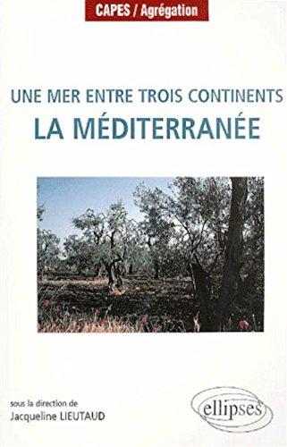 Une mer entre trois continents : La Méditerranée