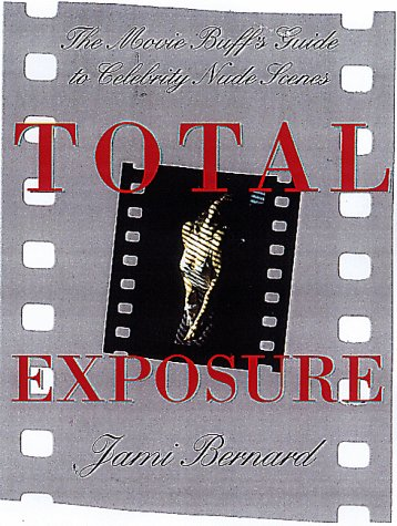Total Exposure-Revised: Movie Buff's Guide to Celebrity Nude Scenes