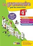 La grammaire par les exercices 4e – Cahier d'exercices – Edition 2014