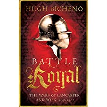 Battle Royal: The Wars of Lancaster and York, 1450-1462 (Wars of the Roses Book 1)