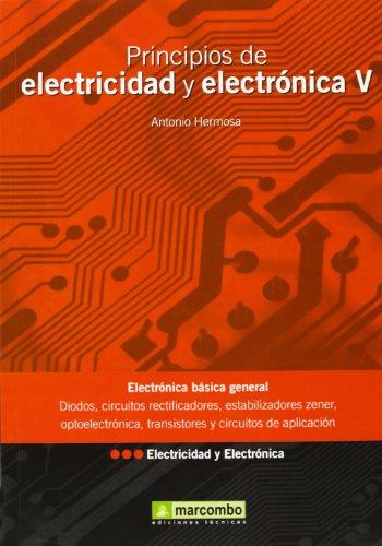 Principios de Electricidad y Electrónica V por Antonio Hermosa Donate