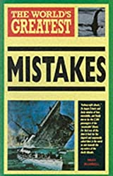 The World's Greatest Mistakes