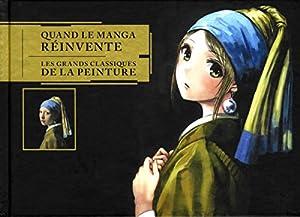 Quand le manga réinvente les grands classiques de la peinture Edition simple One-shot