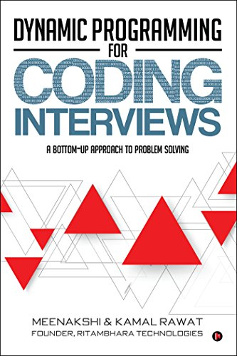 Dynamic Programming for Coding Interviews (A Bottom-Up approach to problem solving)
