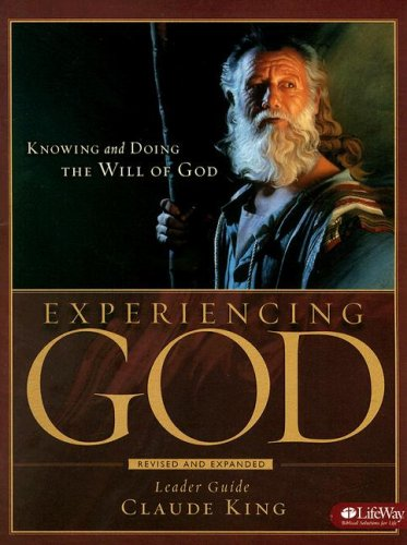Experiencing God - Leader Guide: Knowing and Doing the Will of God por Claude V. King