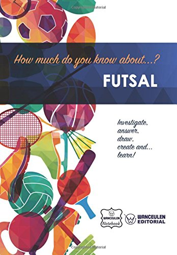 How much do you know about... Futsal por Wanceulen Notebook