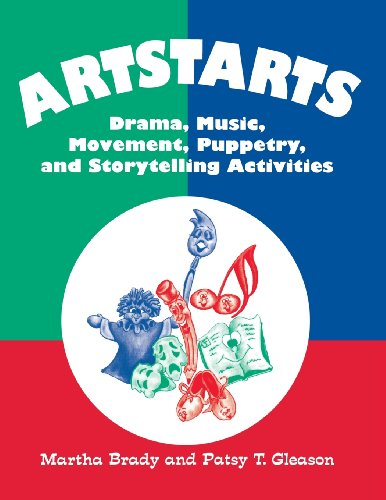 Artstarts: Drama, Music, Movement, Puppetry, and Storytelling Activities