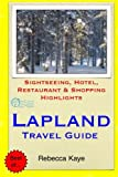 Lapland Travel Guide: Sightseeing, Hotel, Restaurant & Shopping Highlights