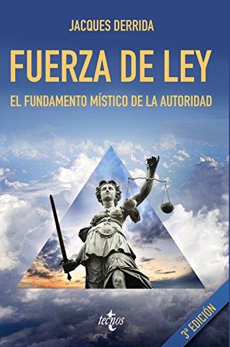 Fuerza de ley: El fundamento místico de la autoridad (Filosofía - Cuadernos De Filosofía Y Ensayo)