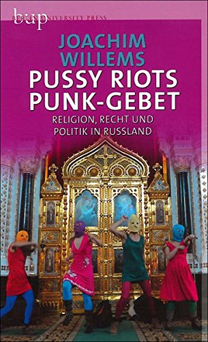Preisvergleich Produktbild Pussy Riots Punk-Gebet: Religion, Recht und Politik in Russland