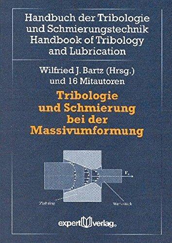 Tribologie und Schmierung bei der Massivumformung (Handbuch der Tribologie und Schmierungstechnik)