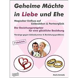 Geheime Mächte in Liebe und Ehe mit maßgeblichem Einfluss auf Liebesleben und Partnerglück. Die intensive Lösung in puncto Ehekrise und Beziehungsprobleme.