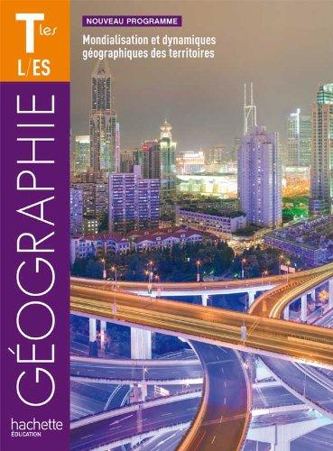 Géographie Tles ES/L - Livre élève Format compact - Edition 2012 par Catherine Reynaud