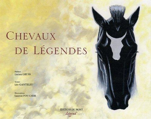 Chevaux de légendes par Léo Gantelet