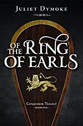 Of the Ring of Earls: An epic chronicle of love and loyalty during the Norman invasion (Conqueror Trilogy Book 1)