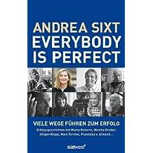 Everybody is perfect: Viele Wege führen zum Erfolg -