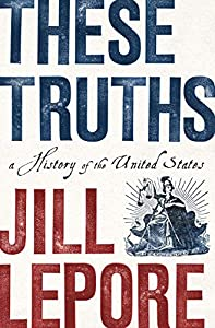 These Truths: A History of the United States (English Edition)
