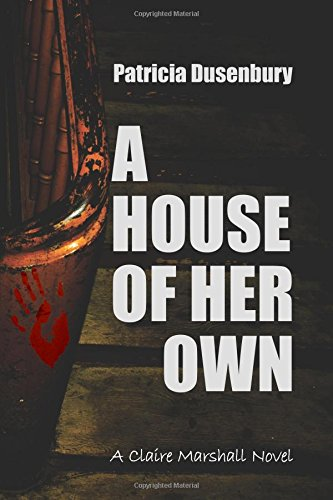 A House of Her Own: A Claire Marshall Novel: Volume 3 (A Path Through the Ashes)