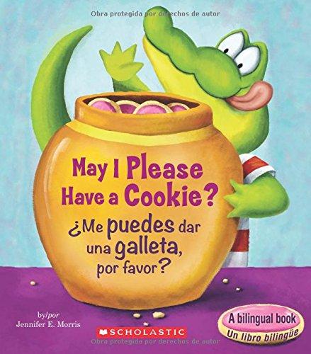 May I Please Have a Cookie? /¿me Puedes Dar Una Galleta, Por Favor? (Bilingual) (Scholastic Reader: Level 1)