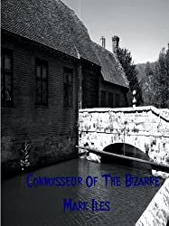 A Connoisseur of the Bizarre