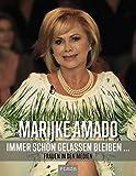 Frauen in den Medien: Immer schön gelassen bleiben - Marijke Amado