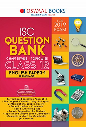 Oswaal ISC Question Bank Class 12 Eng. Lang. Paper 1 For Mar 2019 Exam (Chapterwise & Topicwise)