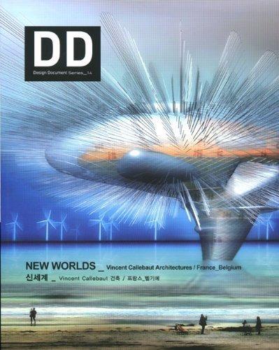 DD 14 New Worlds: Vincent Callebaut Architectures/ France-Belgium (Design Document) by various (2005) Paperback