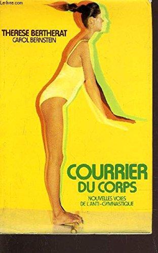 Le Corps a ses raisons : Autoguérison et anti-gymnastique par Thérèse Bertherat