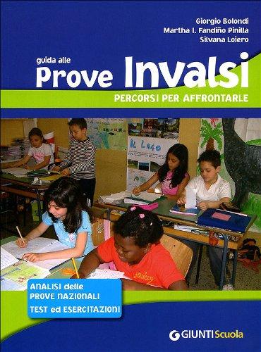 Guida alle prove INVALSI. Percorsi per affrontarle. Analisi delle prove nazionali, test ed esercitazioni. Per la 5 classe elementare