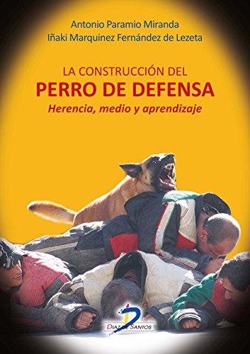LA CONSTRUCCION DEL PERRO DE DEFENSA por Antonio Paramio Miranda