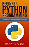 Beginner Python Programming: The Insider Guide to Basic Python Programming Fundamentals