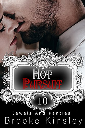 Jewels and Panties (Book, Ten): Hot Pursuit