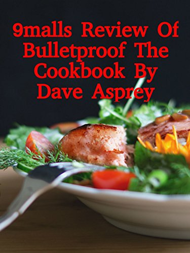 review-9malls-review-of-bulletproof-the-cookbook-by-dave-asprey-ov